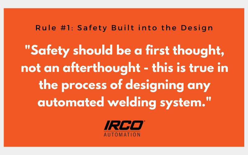 Copy of Safety should be a first thought, Not an afterthought. This is true in the process of designing any automated welding system. (2)